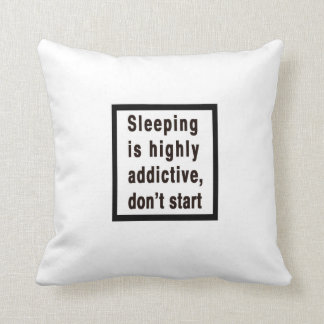 Sleeping is highly addictive... throw pillow
