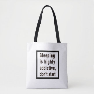 Sleeping is highly addictive... tote bag