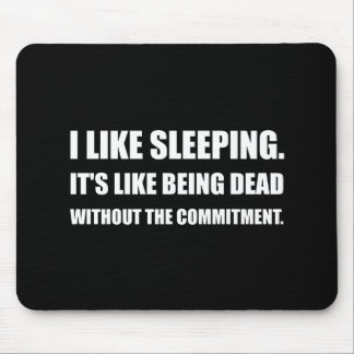 Sleeping Like Dead Commitment Mouse Pad