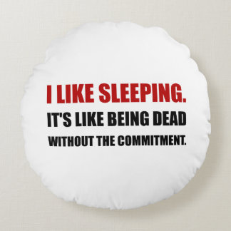 Sleeping Like Dead Commitment Round Pillow