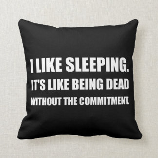 Sleeping Like Dead Commitment Throw Pillow