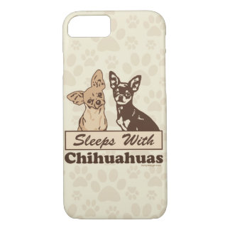 Sleeps With Chihuahuas Humor iPhone 7 Case