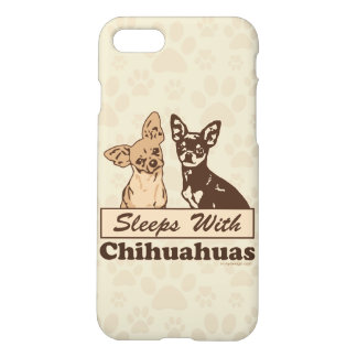 Sleeps With Chihuahuas iPhone 8/7 Case