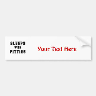Sleeps with Pitties Text Bumper Sticker