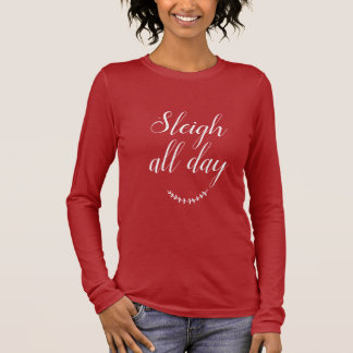 Sleigh All Day Red long sleeve T-shirt