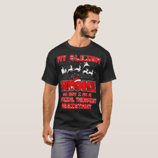 Sleigh Broke Physical Therapy Assistant Christmas T-Shirt