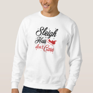 Sleigh Hair Don't Care Sweatshirt