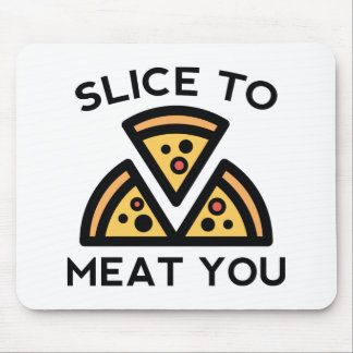 Slice To Meat You Mouse Pad