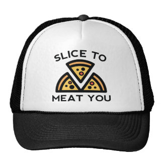 Slice To Meat You Trucker Hat