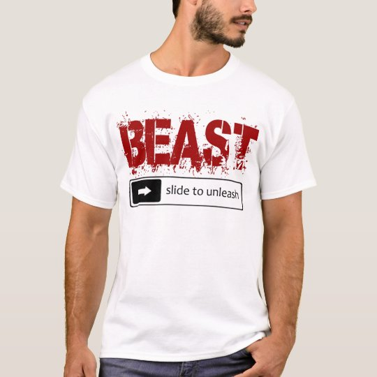 slide to unleash the beast T-Shirt