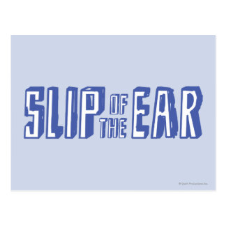 Slip of the Ear Postcard