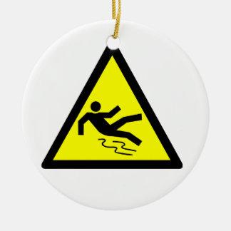 Slippery Surface Warning Ceramic Ornament