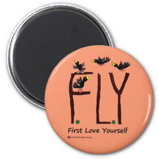 Slogan FLY First Love Yourself Magnet