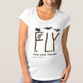 Slogan FLY First Love Yourself Maternity T-Shirt