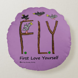 Slogan FLY First Love Yourself Round Pillow