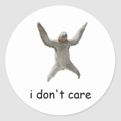 sloth - i don't care round sticker