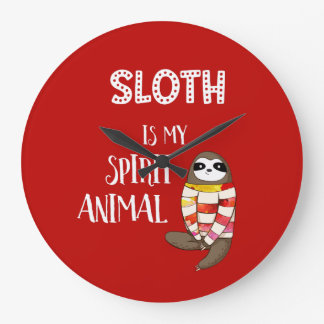 Sloth Is My Spirit Animal. Funny, Nerdy Gift Large Clock