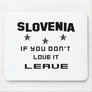 Slovenia If you don't love it, Leave Mouse Pad