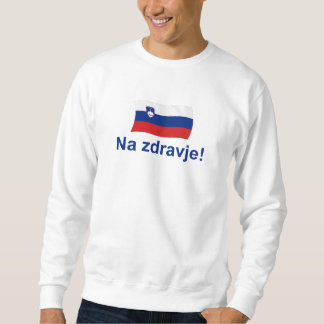 Slovenian Na zdravje! (To your health!) Sweatshirt