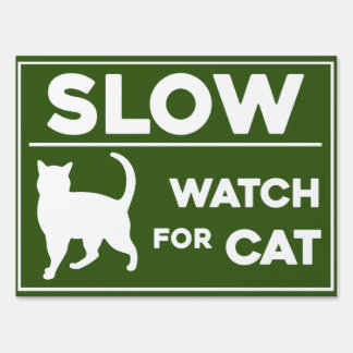 SLOW / CAUTION | WATCH FOR CAT | CAT CROSSING SIGN