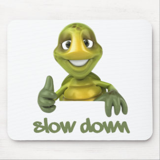 Slow Down ! Mouse Pad