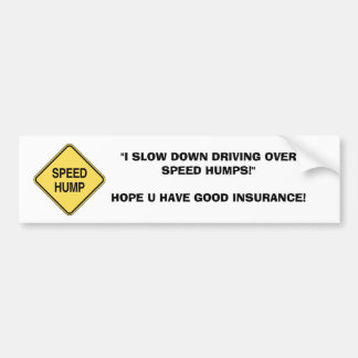 SLOW DOWN SPEED HUMP BUMPER STICKER