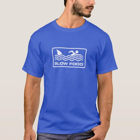 Slow food - Shark T-Shirt