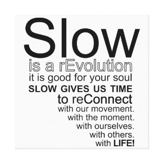 Slow Is a reEvolution Manifesto Canvas Canvas Print