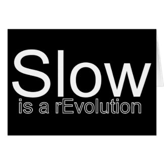 Slow is a rEvolution Card | White on Black