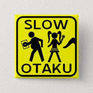 Slow Otaku 2 Inch Square Button