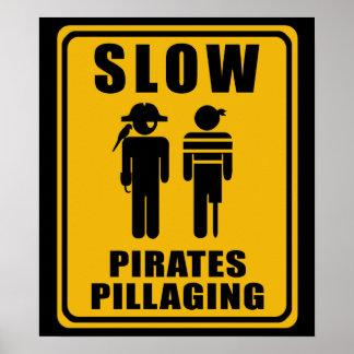 SLOW Pirates Pillaging Sign - Poster