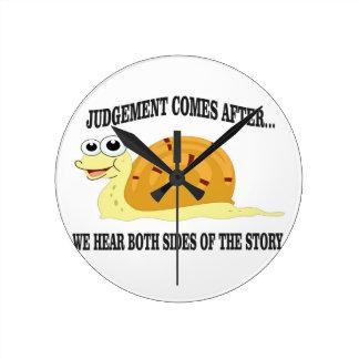 slow to judgement round clock