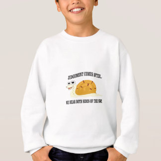 slow to judgement sweatshirt