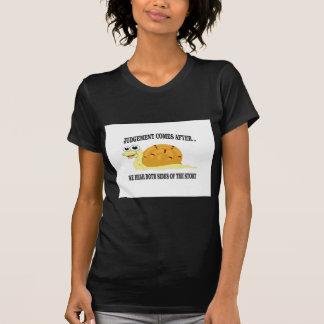 slow to judgement T-Shirt