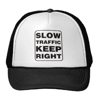 Slow Traffic Keep Right! Trucker Hat