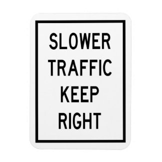 Slower Traffic Keep Right Car Magnet