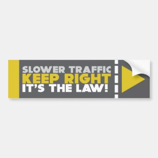 Slower Traffic Keep Right Law! Bumper Sticker