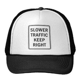 Slower Traffic Keep Right Trucker Hat