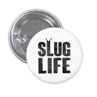 Slug Life Thug Life 1 Inch Round Button