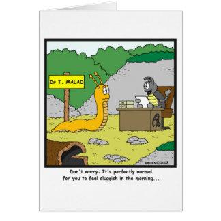 Sluggish in the morning: Slug cartoon Card