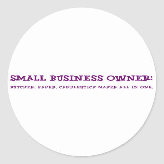 Small Business Owners Do Everything Round Sticker