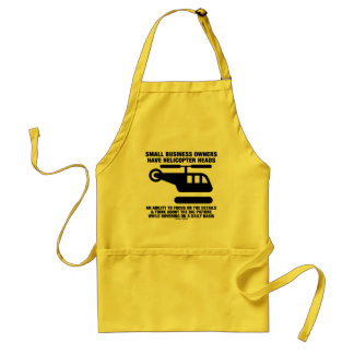 Small Business Owners Have Helicopter Heads Apron
