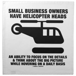 Small Business Owners Have Helicopter Heads Cloth Napkins
