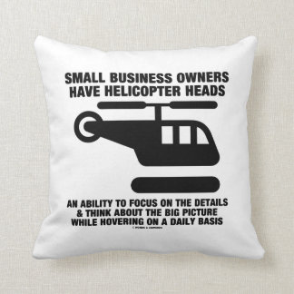 Small Business Owners Have Helicopter Heads Throw Pillows