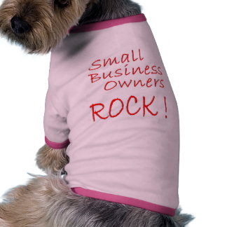 Small Business Owners Rock ! Dog Clothes