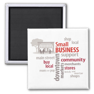 Small Business, Shop Local, Buy Local Refrigerator Magnets