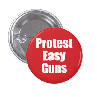 Small Button - Protest Easy Guns