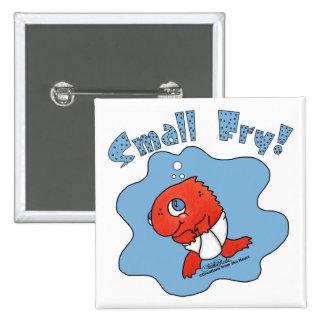 Small Fry Pins