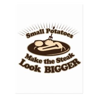 Small Potatoes Make the Steak Look Bigger Postcard