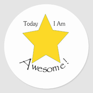 small round sticker: Today I Am Awesome